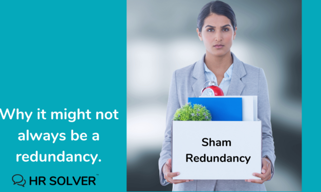 Why it might not ALWAYS be a redundancy situation- Sham Redundancy